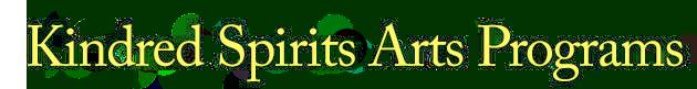 Kindred Spirits Arts Programs